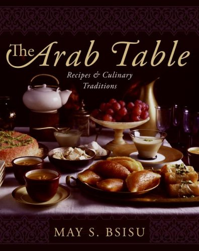 The Arab Table: Recipes & Culinary Traditions