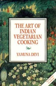 The Art of Indian Vegetarian Cooking