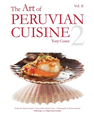 the art of peruvian cuisine volume 2 | eat your books