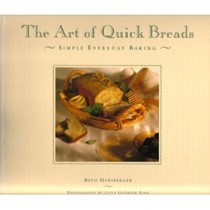 The Art of Quick Breads: Simple Everyday Baking