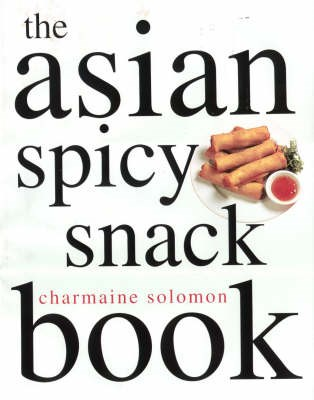 The Asian Spicy Snack Book
