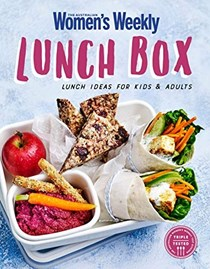 The Australian Women's Weekly Lunchbox: Lunch Ideas for Kids and Adults