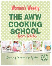 The AWW Cooking School For Kids: Learning to cook step-by-step