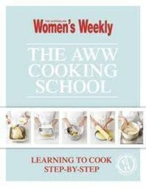 The AWW Cooking School: Learning to cook step-by-step
