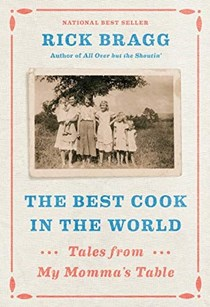 The Best Cook in the World: Tales and Recipes from My Momma's Table