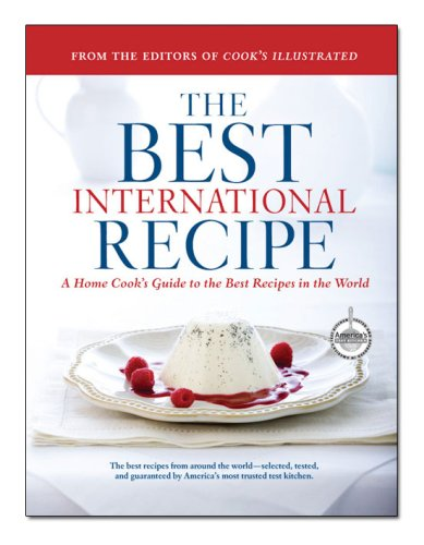 The Best International Recipe: A Home Cook's Guide to the Best Recipes in the World
