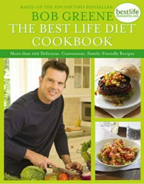 The Best Life Diet Cookbook: More than 100 Delicious, Convenient, Family-Friendly Recipes