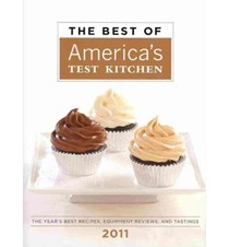 The Best of America's Test Kitchen 2011: The Year's Best Recipes, Equipment Reviews, and Tastings
