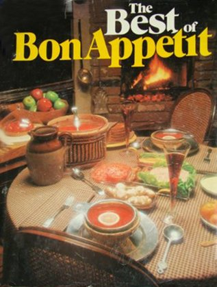 The Best of Bon Appétit: A Collection of Favorite Recipes from America's Leading Food Magazine