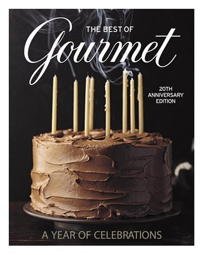 The Best of Gourmet 2005: A Year of Celebrations (20th Anniversary Edition)
