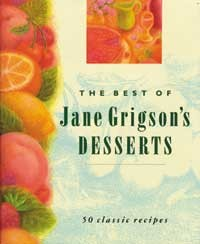 The Best of Jane Grigson's Desserts: 50 Classic Recipes