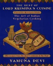 The Best of Lord Krishna's Cuisine: Favorite Recipes from The Art of Indian Vegetarian Cooking