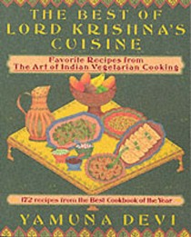 The Best of Lord Krishna's Cuisine: Favourite Recipes from the Art of Indian Vegetarian Cooking