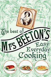 The Best of Mrs Beeton's Easy Everyday Cooking
