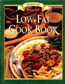 The Best of Sunset Low Fat Cook Book