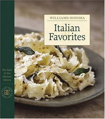 The Best of the Williams-Sonoma Kitchen Library: Italian Favorites