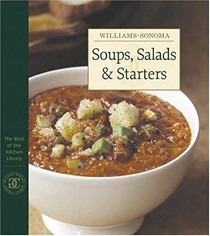 The Best of Williams-Sonoma Kitchen Library: Soups, Salads & Starters
