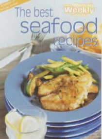 The Best Seafood Recipes (The Australian Women's Weekly Home Library)