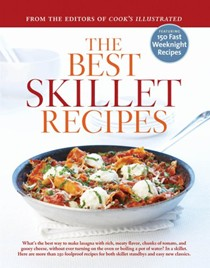 The Best Skillet Recipes: What's the Best Way to Make Lasagna With Rich, Meaty Flavor, Chunks of Tomato, and Gooey Cheese, Without Ever Turning on the Oven