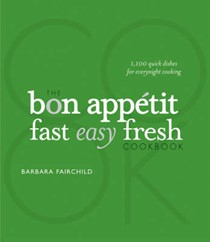 The Bon Appétit Fast Easy Fresh Cookbook