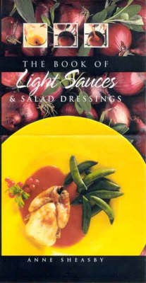 The Book of Light Sauces and Salad Dressings