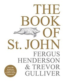 The Book of St. John: Over 100 Brand New Recipes from London's Iconic Restaurant
