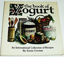 The Book of Yogurt: An international collection of recipes