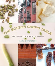 The Boston Chefs Table: The Best In Contemporary Cuisine