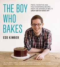 The Boy Who Bakes: Fresh, Inventive Recipes from the Winner of BBC2's Great British Bake Off