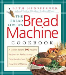 The Bread Lover's Bread Machine Cookbook (2 Volume Set)
