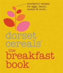 The Breakfast Book: Wonderful Recipes for Eggs, Bacon, Muesli and Beyond