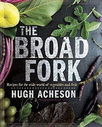 The Broad Fork: Recipes for the Wide World of Vegetables and Fruit