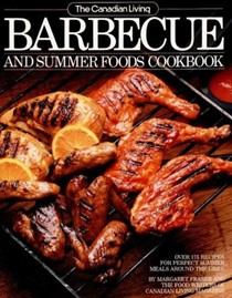 The Canadian Living Barbecue & Summer Foods Cookbook