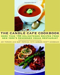 The Candle Cafe Cookbook: Over 150 Enlightened Recipes from New York's Renowned Vegan Restaurant