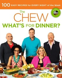 The Chew: What's for Dinner?: Food. Life. Fun