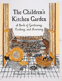 The Children's Kitchen Garden: A Book of Gardening, Cooking and Learning