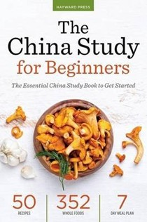 The China Study for Beginners: The Essential China Study Book to Get Started