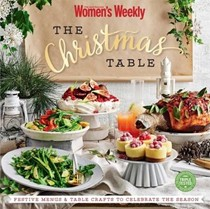 The Christmas Table: Festive menus and table crafts to celebrate the season