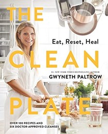 The Clean Plate: Eat, Reset, Heal: Over 100 Recipes and Six Doctor-Approved Cleanses