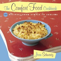 The Comfort Food Cookbook: Macaroni & Cheese And Meat & Potatoes 104 Recipes, From Simple To Sublime