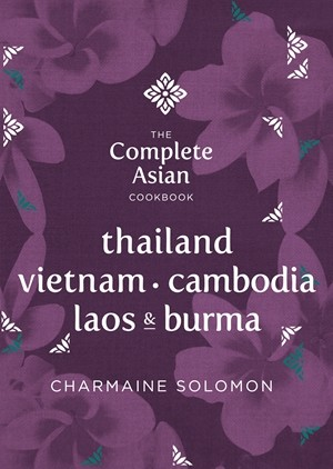 The Complete Asian Cookbook: Thailand, Vietnam, Cambodia, Laos, Burma
