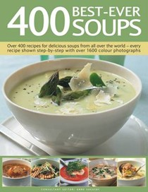 The Complete Book of 400 Soups: Over 400 Recipes for Delicious Soups from All Over the World