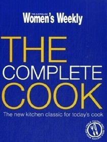 The Complete Cook: The New Kitchen Classic for Today's Cook