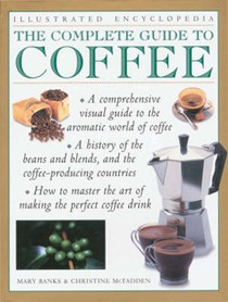The Complete Guide to Coffee