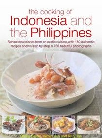 The Cooking of Indonesia & The Philippines: Sensational Dishes from an Exotic Cuisine, with 150 Authentic Recipes