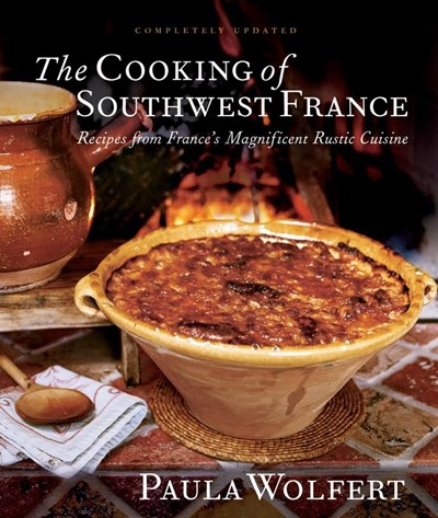 The Cooking of Southwest France: Recipes from France's Magnificent Rustic Cuisine