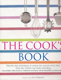 The Cook's Book: Step-by-step Techniques and Recipes for Success Every Time