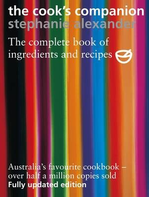 The Cook's Companion, 2nd Revised Edition: The Complete Book of Ingredients and Recipes for the Australian Kitchen