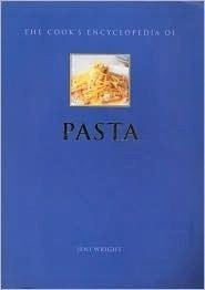 The Cook's Encyclopedia of Pasta