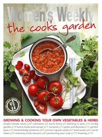 The Cook's Garden: Growing and cooking your own vegetables and herbs